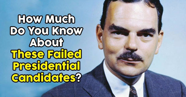How Much Do You Know About These Failed Presidential Candidates?