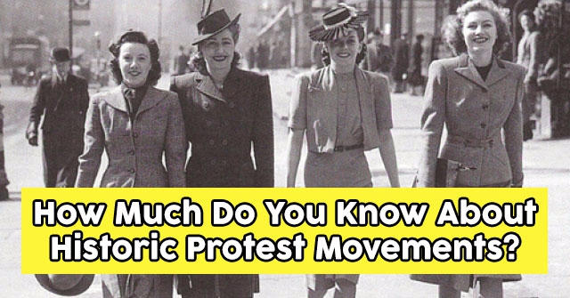 How Much Do You Know About Historic Protest Movements?