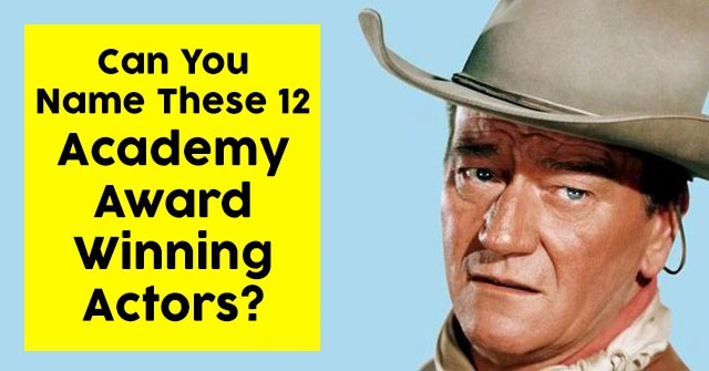 Can You Name These 12 Academy Award Winning Actors?