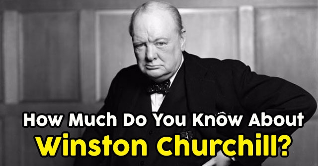 How Much Do You Know About Winston Churchill?