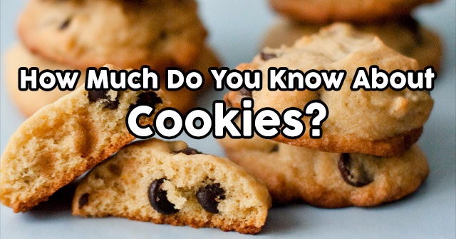How Much Do You Know About Cookies?