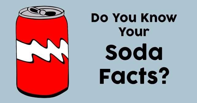 Do You Know Your Soda Facts?