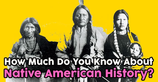 How Much Do You Know About Native American History?