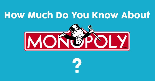 How Much Do You Know About Monopoly?