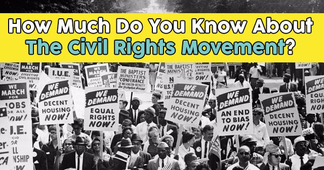 How Much Do You Know About The Civil Rights Movement?