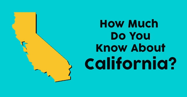How Much Do You Know About California?