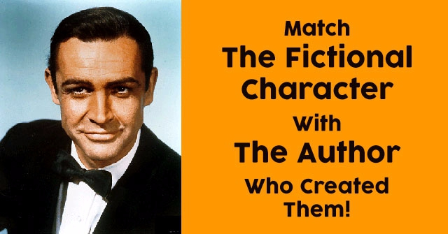 Can You Match The Fictional Character With The Author Who Created Them?