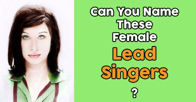Can You Name These Female Lead Singers?