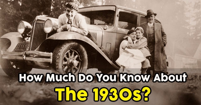How Much Do You Know About The 1930s?