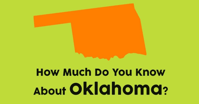 How Much Do You Know About Oklahoma?