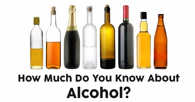 How Much Do You Know About Alcohol?