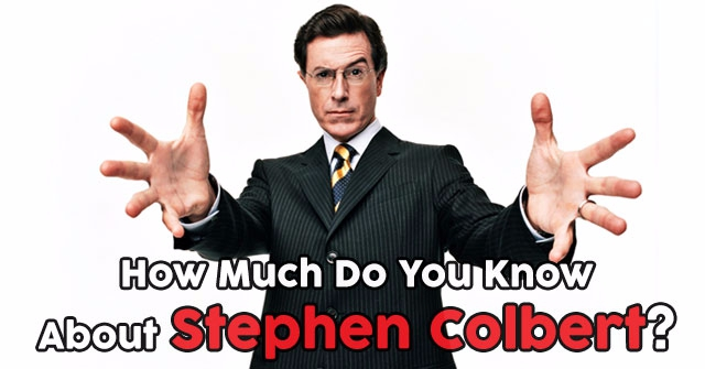 How Much Do You Know About Stephen Colbert?