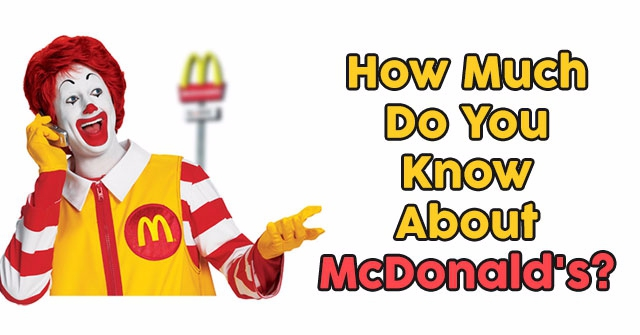 How Much Do You Know About McDonald's?