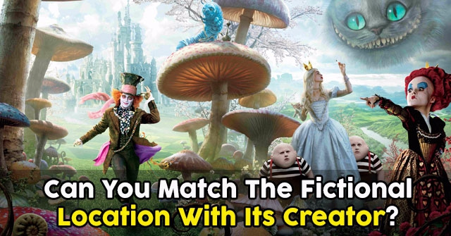 Can You Match The Fictional Location With Its Creator?