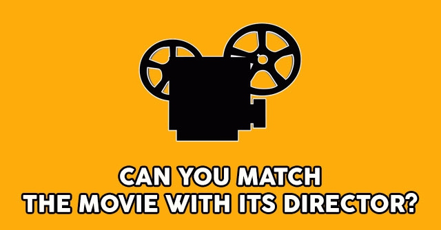Can You Match The Movie With Its Director?
