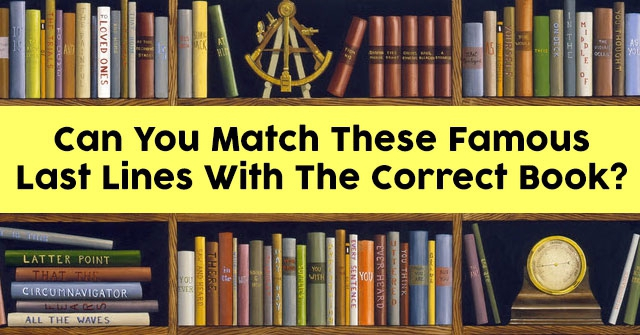 Can You Match These Famous Last Lines With The Correct Book?