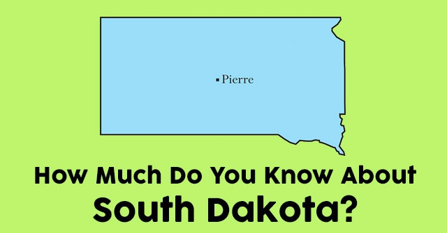 How Much Do You Know About South Dakota?