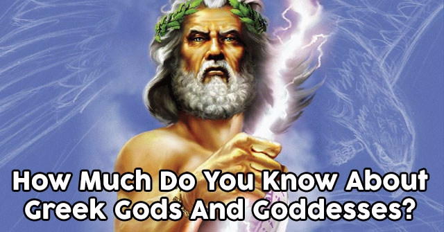 How Much Do You Know About Greek Gods And Goddesses?