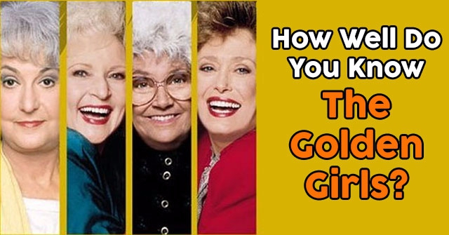 How Well Do You Know The Golden Girls?