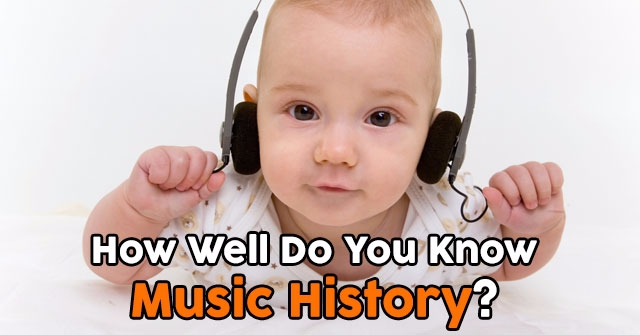 How Well Do You Know Music History?