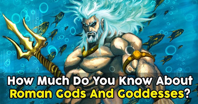 How Much Do You Know About Roman Gods And Goddesses?
