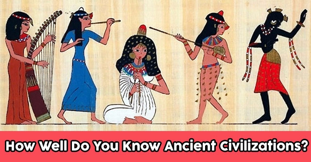 How Well Do You Know Ancient Civilizations?