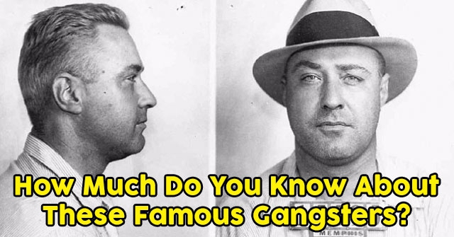 How Much Do You Know About These Famous Gangsters?