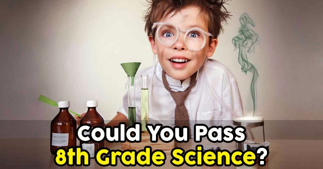 Could You Pass 8th Grade Science?