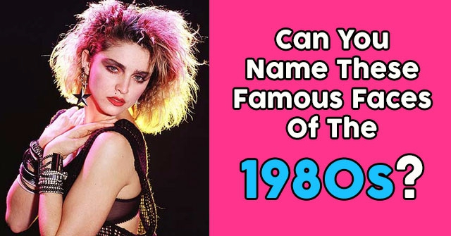 Can You Name These Famous Faces Of The 1980s?
