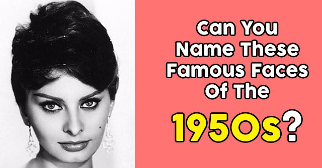 Can You Name These Famous Faces Of The 1950s?
