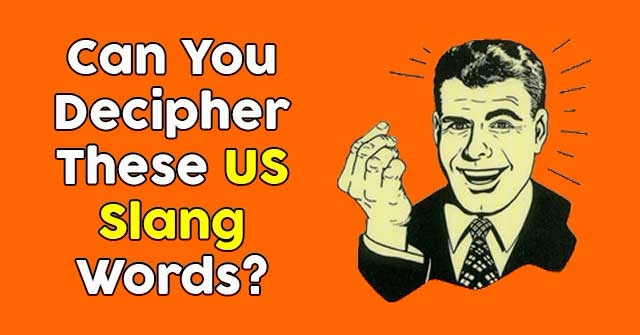 Can You Decipher These US Slang Words?