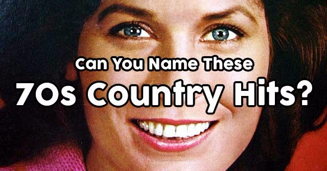 Can You Name These 70s Country Hits?
