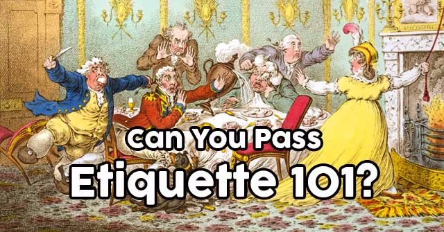 Can You Pass Etiquette 101?