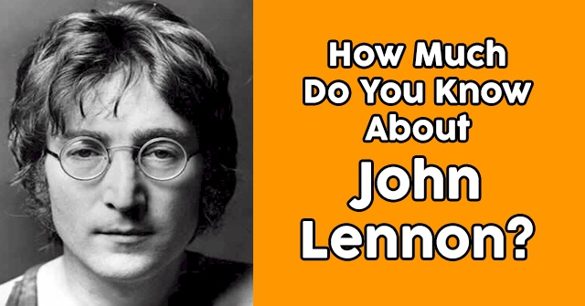 How Much Do You Know About John Lennon?