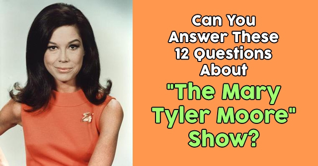 "Can You Answer These 12 Questions About ""The Mary Tyler Moore"" Show?"