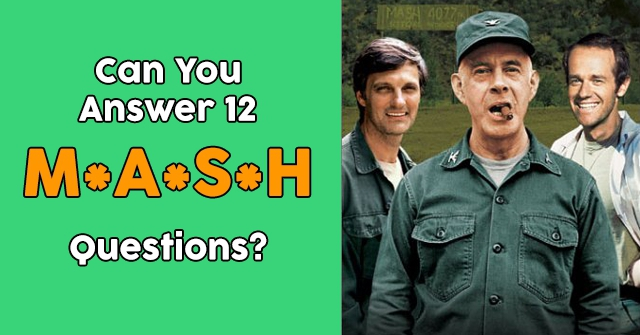 Can You Answer 12 M*A*S*H Questions?