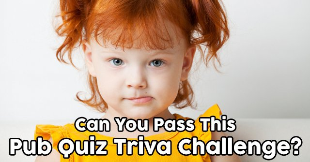 Can You Pass This Pub Quiz Triva Challenge?