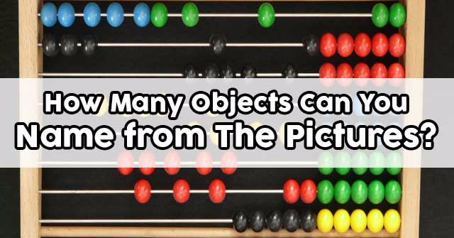 How Many Objects Can You Name from The Pictures?