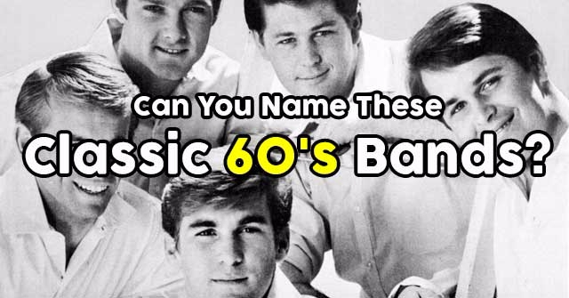 Can You Name These Classic 60's Bands?