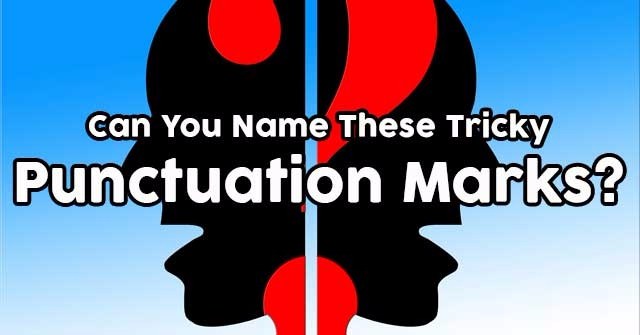 Can You Name These Tricky Punctuation Marks?