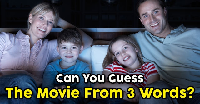 Can You Guess The Movie From 3 Words?