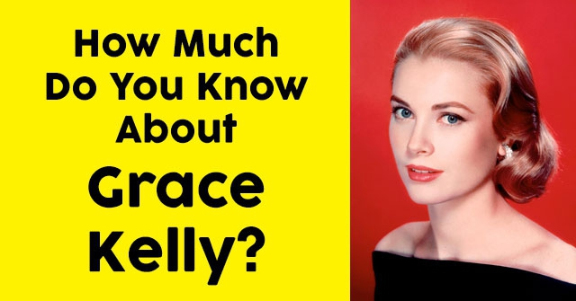 How Much Do You Know About Grace Kelly?