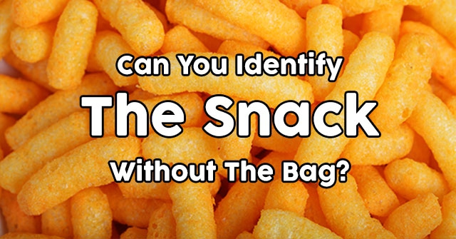 Can You Identify The Snack Without The Bag?