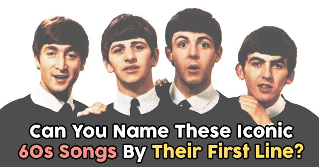 Can You Name These Iconic 60s Songs By Their First Line?