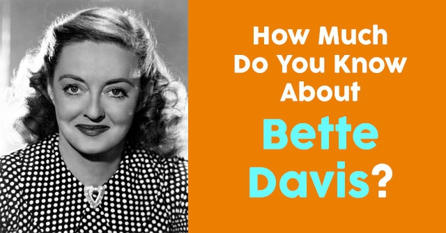 How Much Do You Know About Bette Davis?