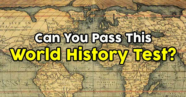 Can You Pass This World History Test?