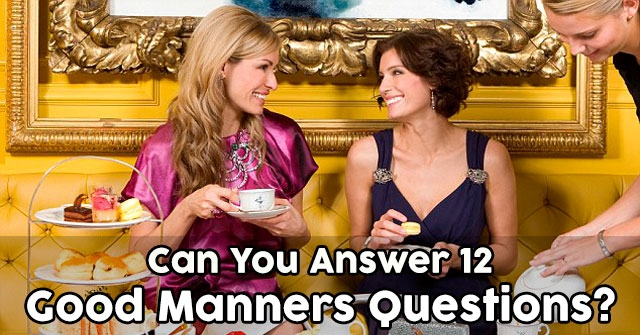 Can You Answer 12 Good Manners Questions?