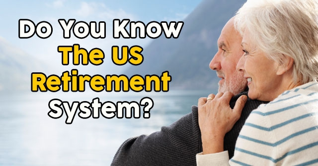 Do You Know The US Retirement System?