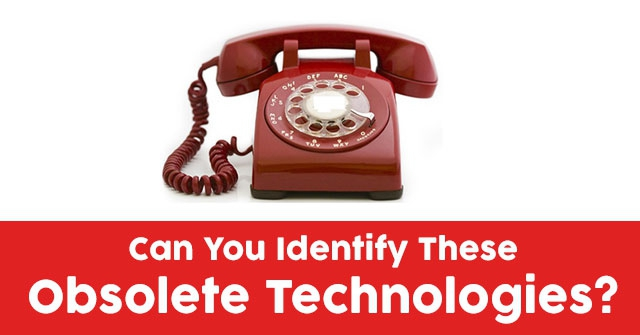 Can You Identify These Obsolete Technologies?
