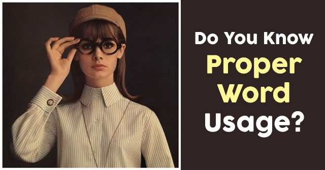 Do You Know Proper Word Usage?